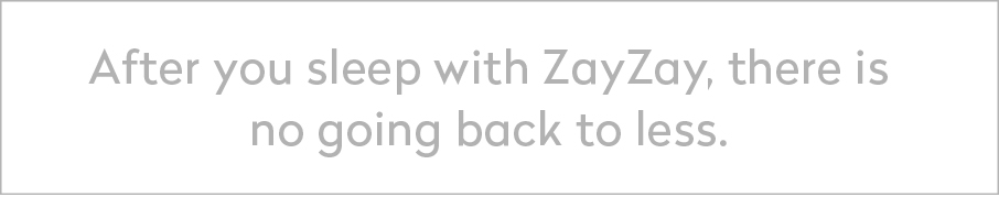 ZayZay Living quote after you sleep with ZayZay no going back to less